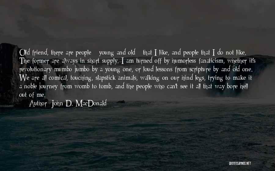 Humorless Quotes By John D. MacDonald