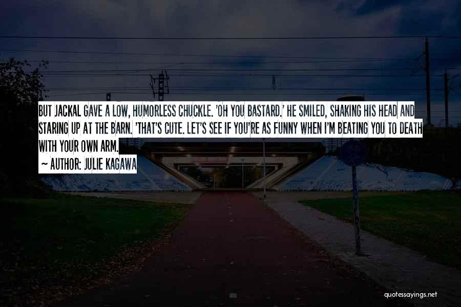 Humorless Quotes By Julie Kagawa