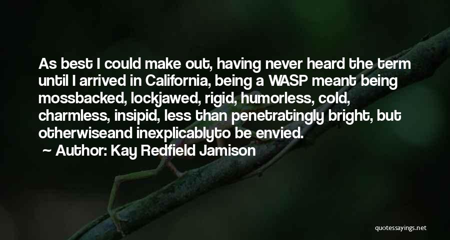 Humorless Quotes By Kay Redfield Jamison