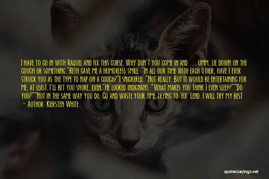 Humorless Quotes By Kiersten White