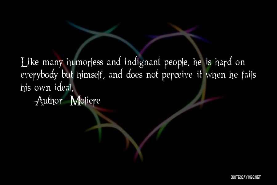 Humorless Quotes By Moliere
