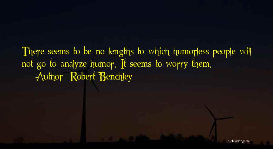Humorless Quotes By Robert Benchley