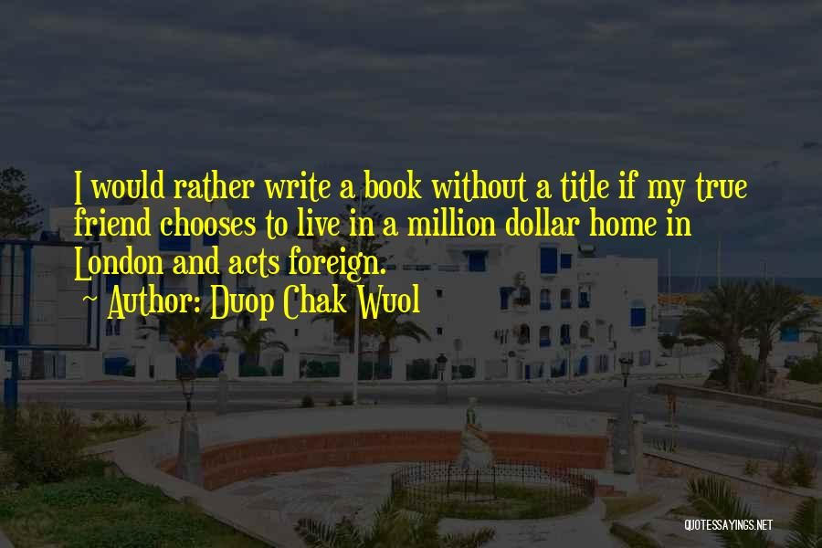 Humorous Book Quotes By Duop Chak Wuol