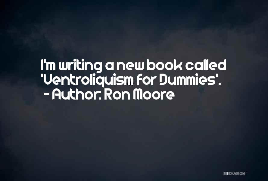 Humorous Book Quotes By Ron Moore