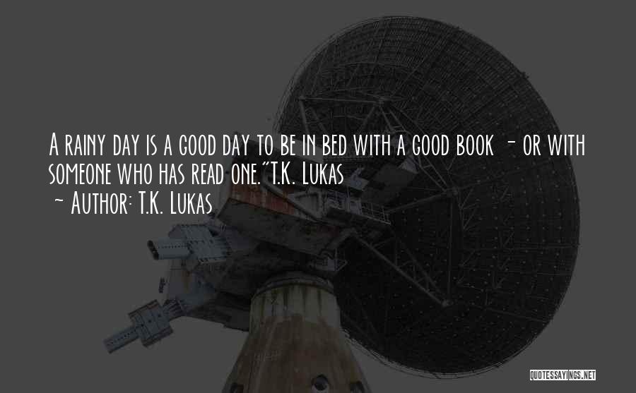 Humorous Book Quotes By T.K. Lukas