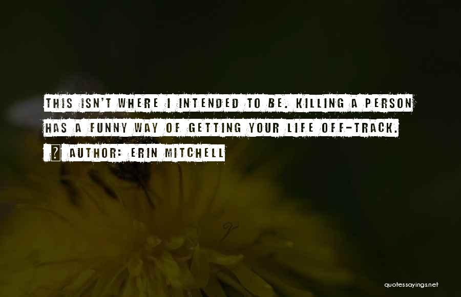 Humorous Death Quotes By Erin Mitchell