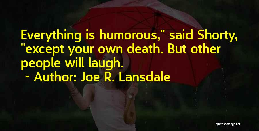 Humorous Death Quotes By Joe R. Lansdale