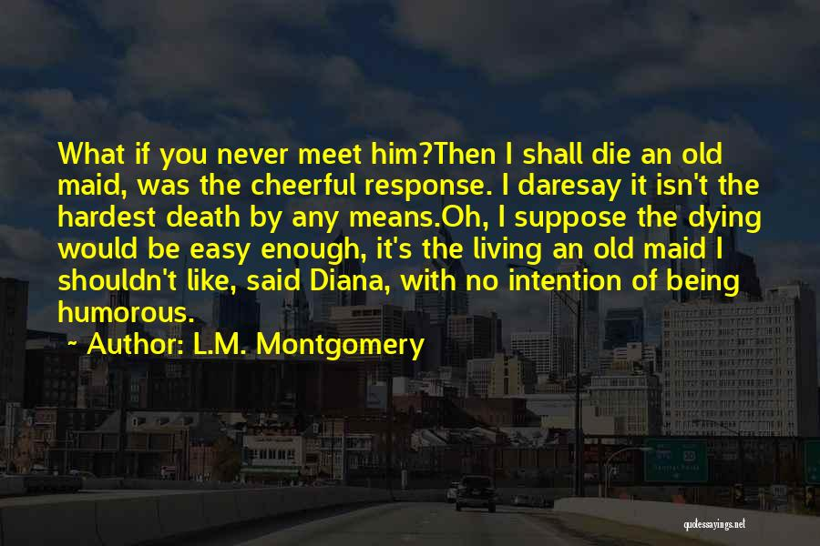 Humorous Death Quotes By L.M. Montgomery