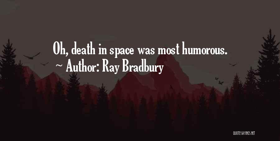 Humorous Death Quotes By Ray Bradbury