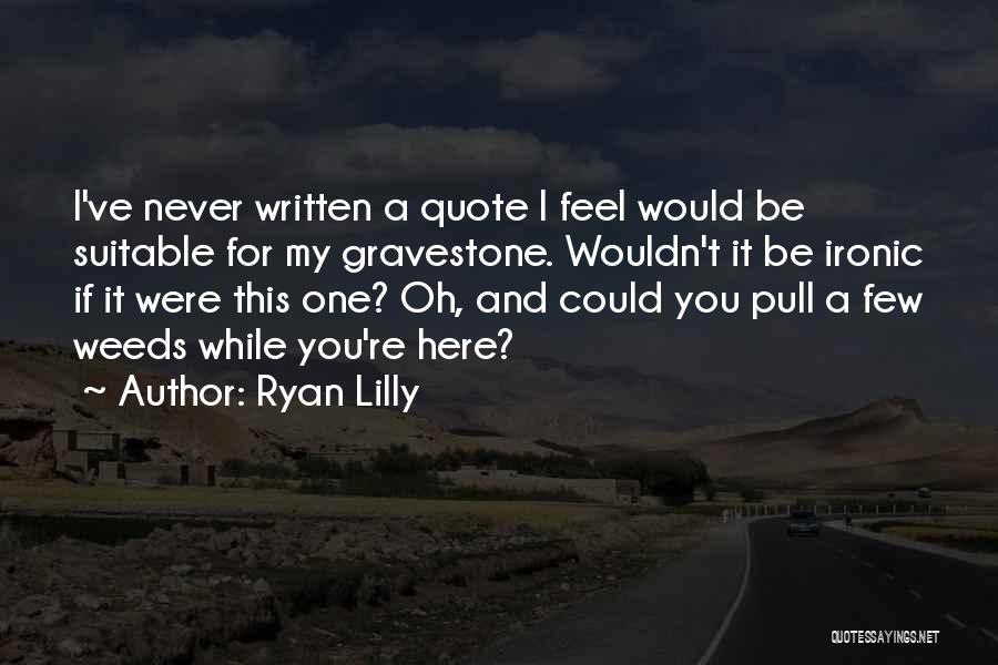 Humorous Death Quotes By Ryan Lilly