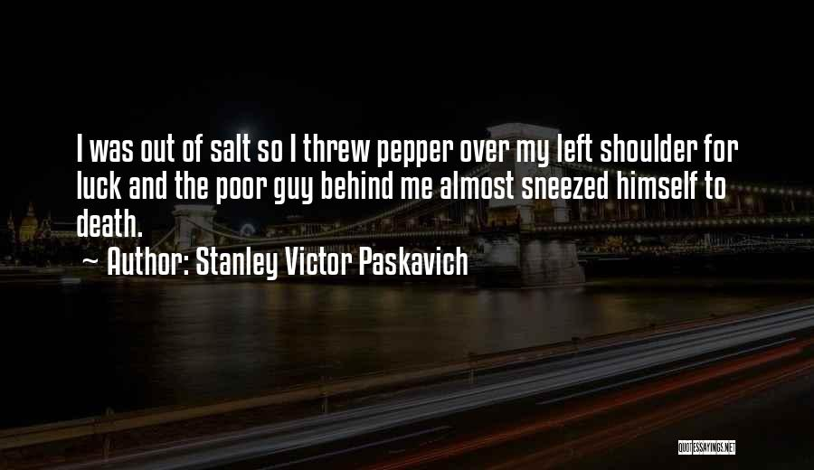 Humorous Death Quotes By Stanley Victor Paskavich