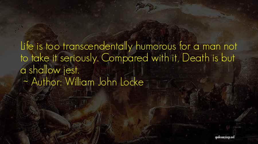 Humorous Death Quotes By William John Locke
