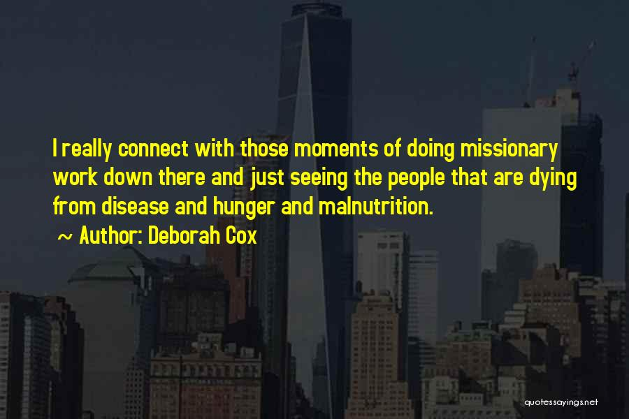 Hunger And Malnutrition Quotes By Deborah Cox