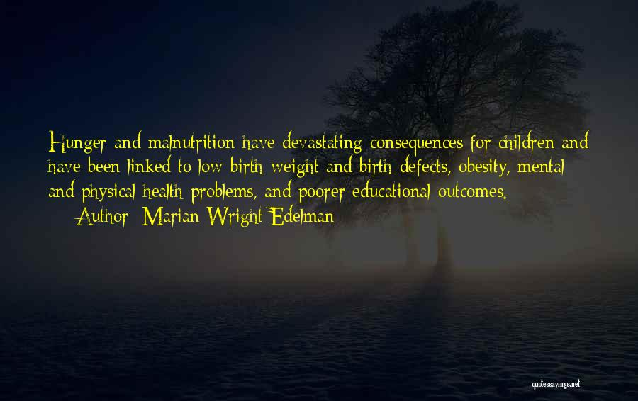 Hunger And Malnutrition Quotes By Marian Wright Edelman