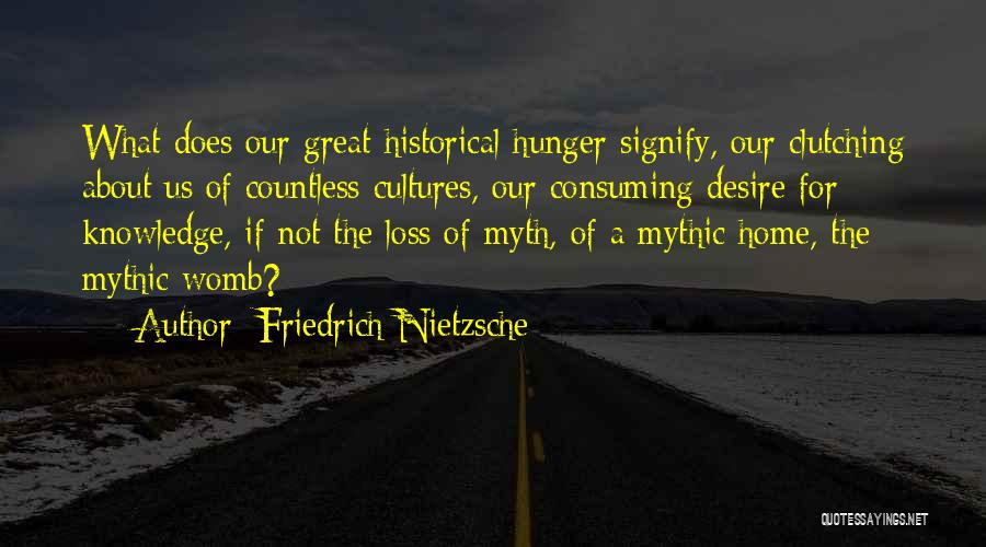 Hunger For Knowledge Quotes By Friedrich Nietzsche