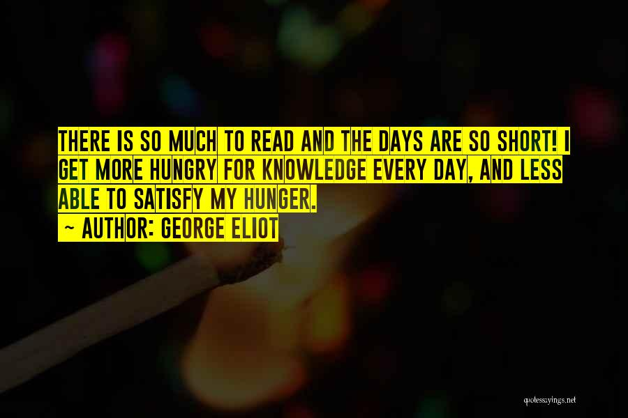 Hunger For Knowledge Quotes By George Eliot