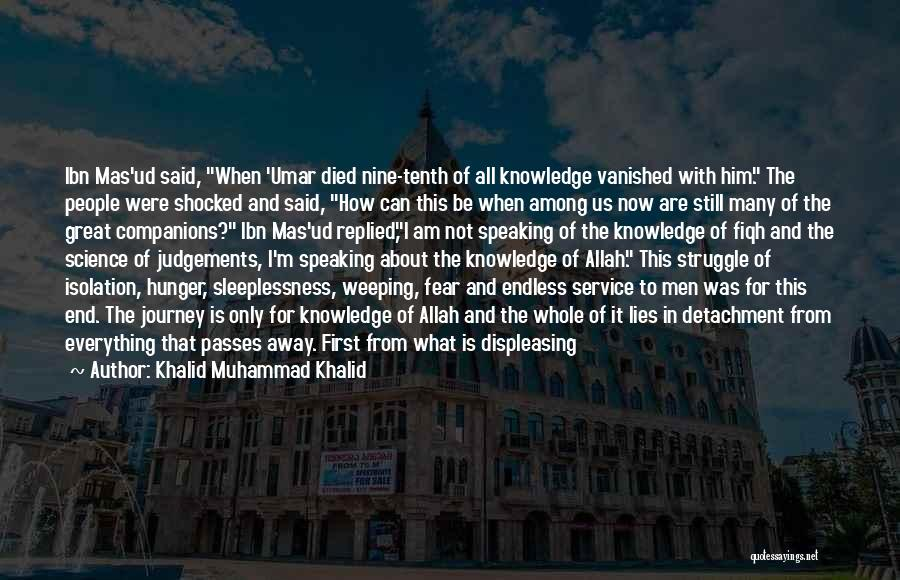 Hunger For Knowledge Quotes By Khalid Muhammad Khalid