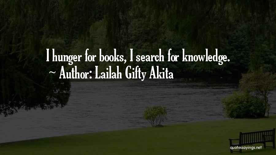 Hunger For Knowledge Quotes By Lailah Gifty Akita