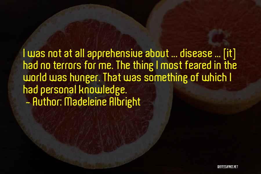 Hunger For Knowledge Quotes By Madeleine Albright