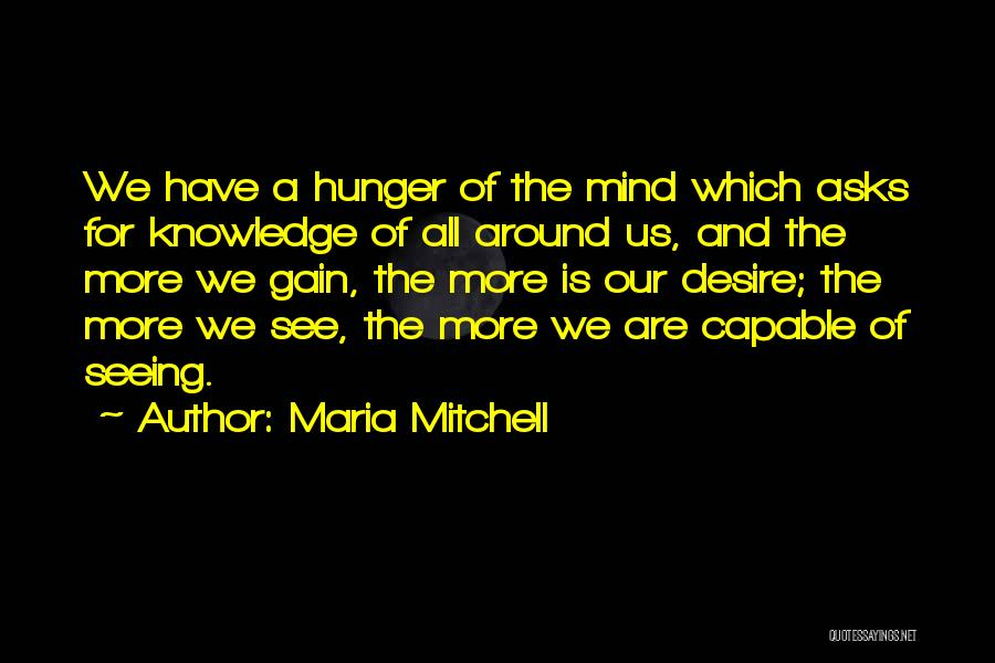 Hunger For Knowledge Quotes By Maria Mitchell