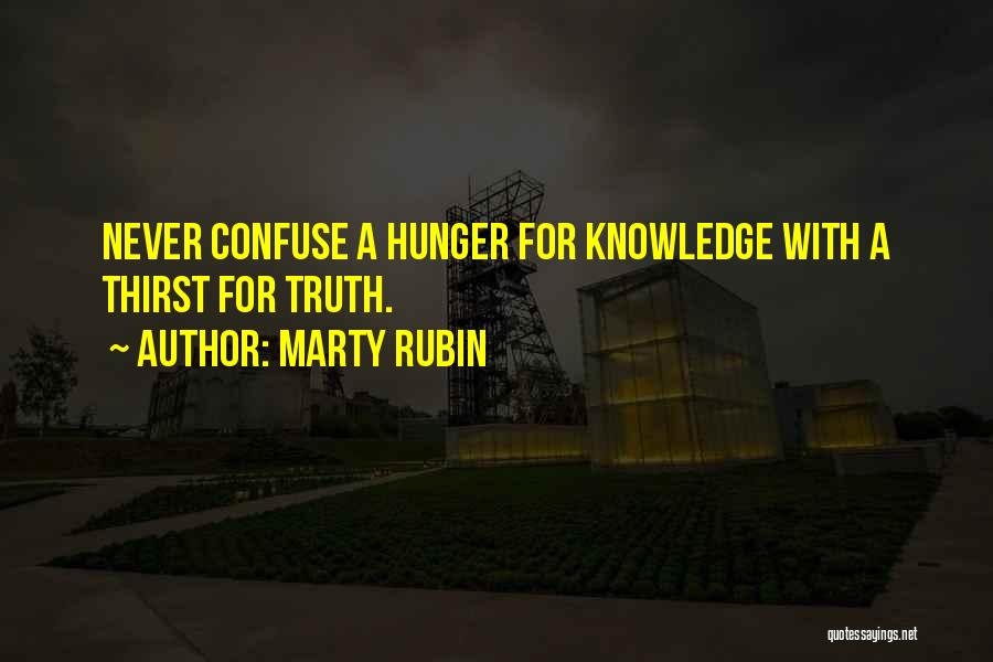 Hunger For Knowledge Quotes By Marty Rubin