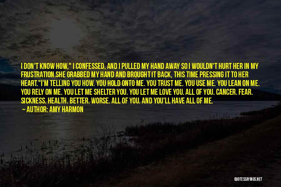 Hurt In Trust Quotes By Amy Harmon