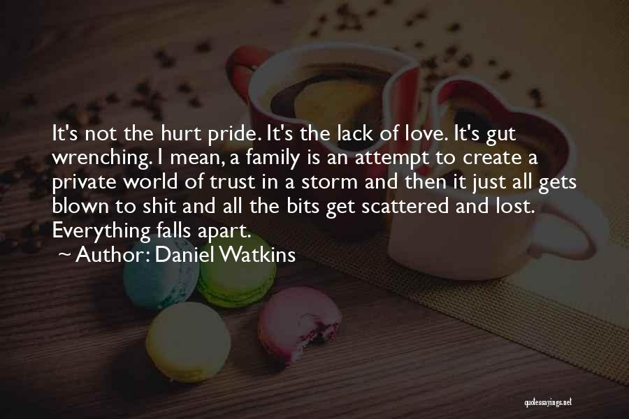 Hurt In Trust Quotes By Daniel Watkins