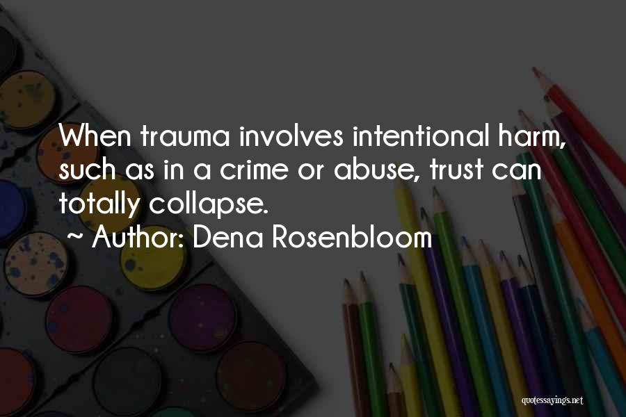 Hurt In Trust Quotes By Dena Rosenbloom