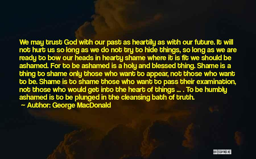Hurt In Trust Quotes By George MacDonald