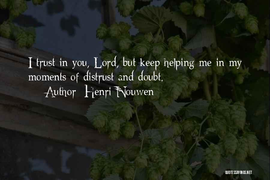 Hurt In Trust Quotes By Henri Nouwen