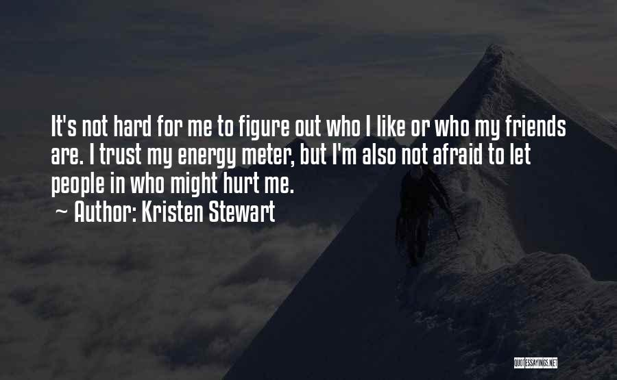 Hurt In Trust Quotes By Kristen Stewart