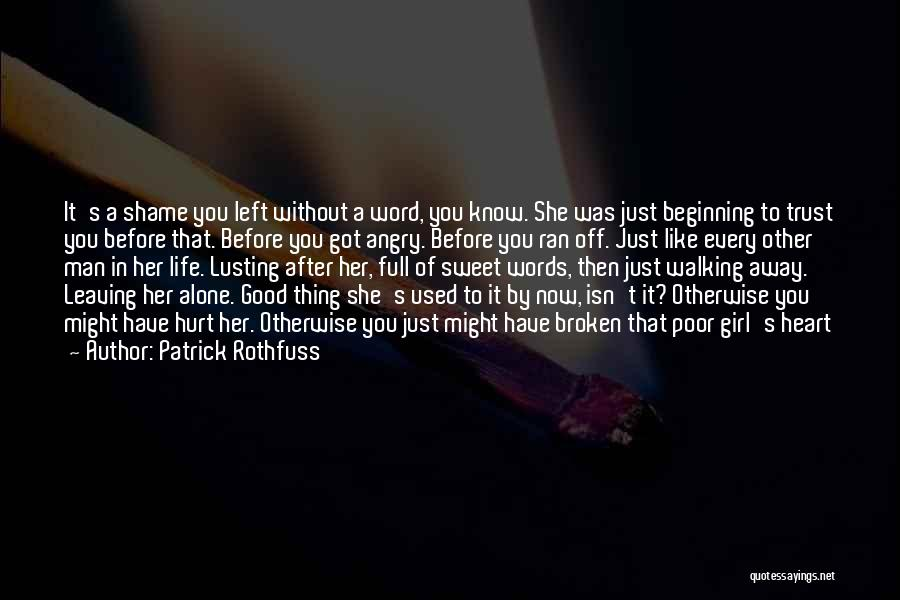 Hurt In Trust Quotes By Patrick Rothfuss