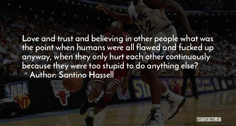 Hurt In Trust Quotes By Santino Hassell