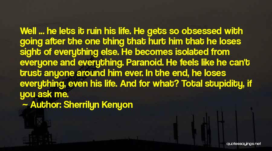 Hurt In Trust Quotes By Sherrilyn Kenyon