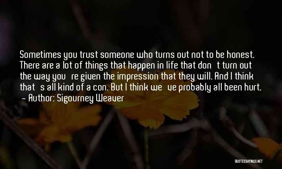 Hurt In Trust Quotes By Sigourney Weaver