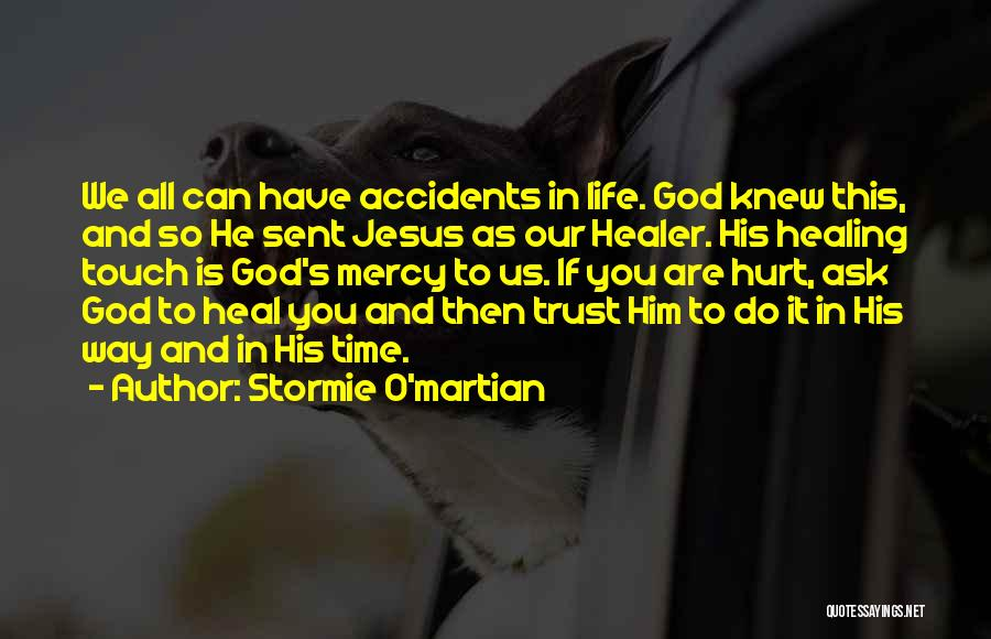 Hurt In Trust Quotes By Stormie O'martian