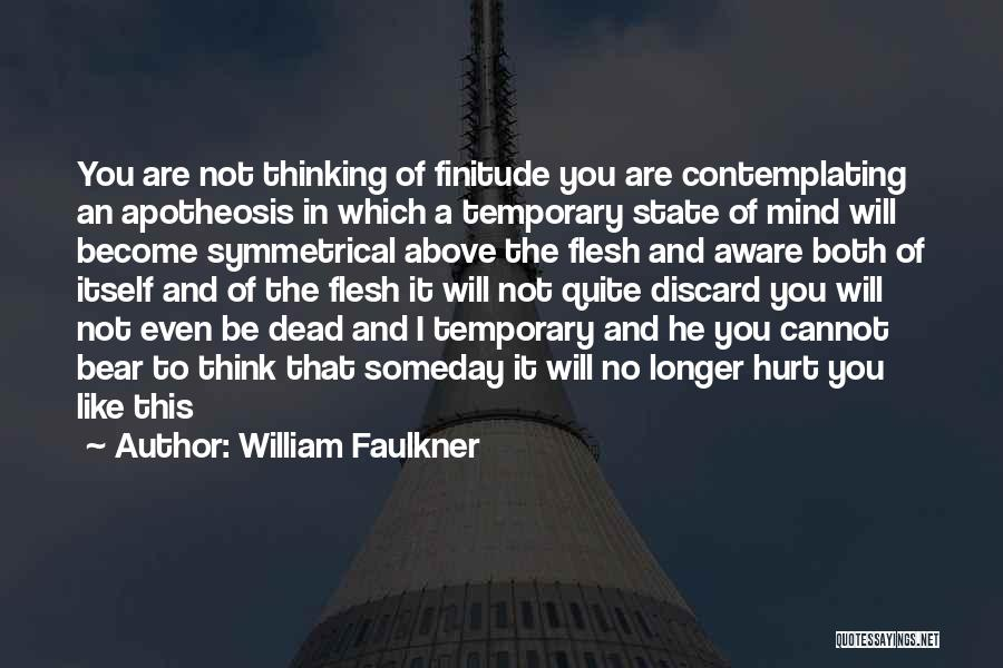 Hurt Is Temporary Quotes By William Faulkner