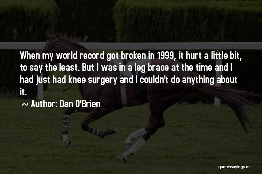 Hurt Knee Quotes By Dan O'Brien