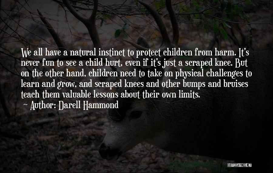 Hurt Knee Quotes By Darell Hammond