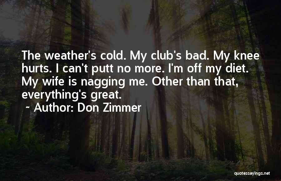 Hurt Knee Quotes By Don Zimmer