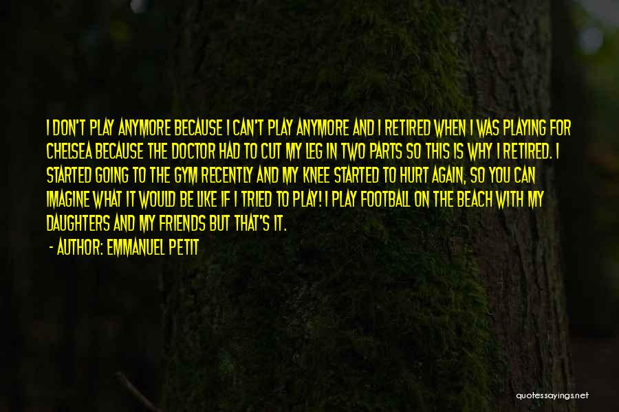 Hurt Knee Quotes By Emmanuel Petit
