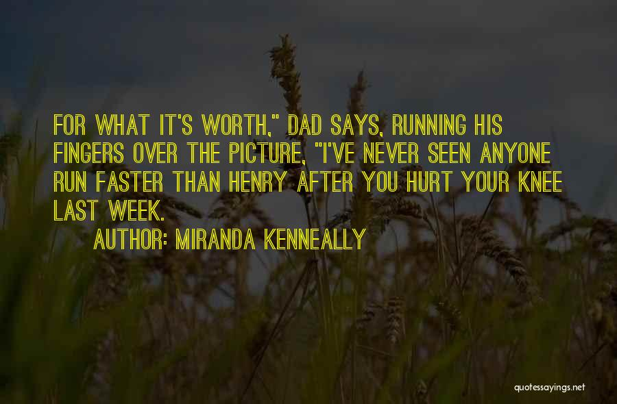 Hurt Knee Quotes By Miranda Kenneally