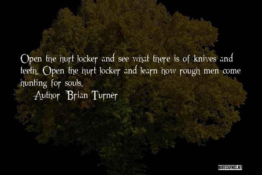 Hurt Locker Quotes By Brian Turner