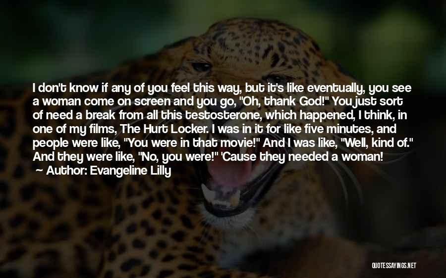 Hurt Locker Quotes By Evangeline Lilly
