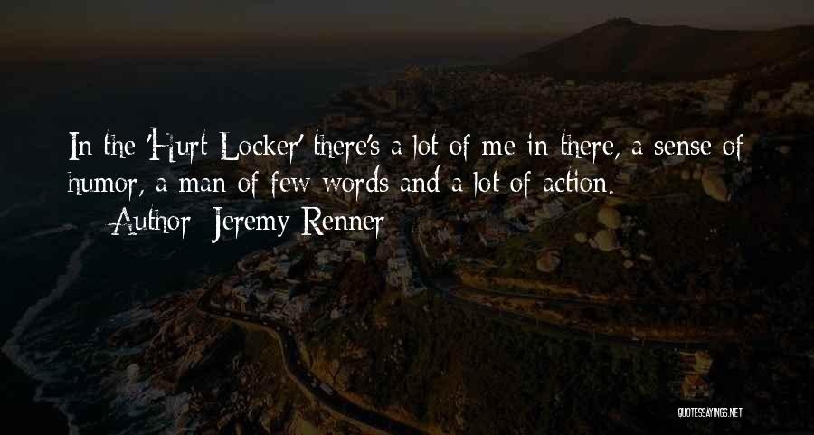 Hurt Locker Quotes By Jeremy Renner