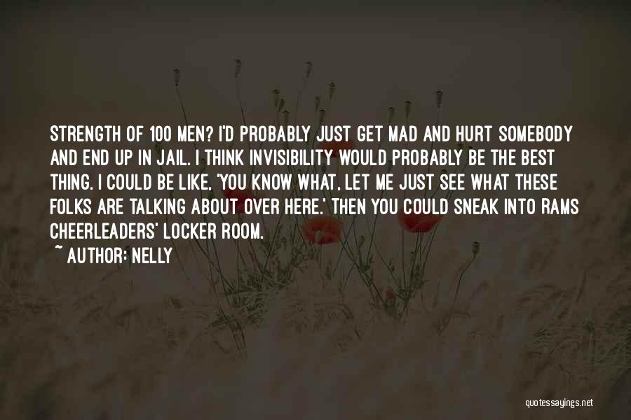 Hurt Locker Quotes By Nelly