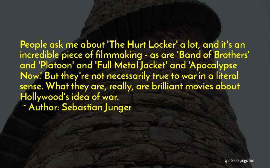 Hurt Locker Quotes By Sebastian Junger