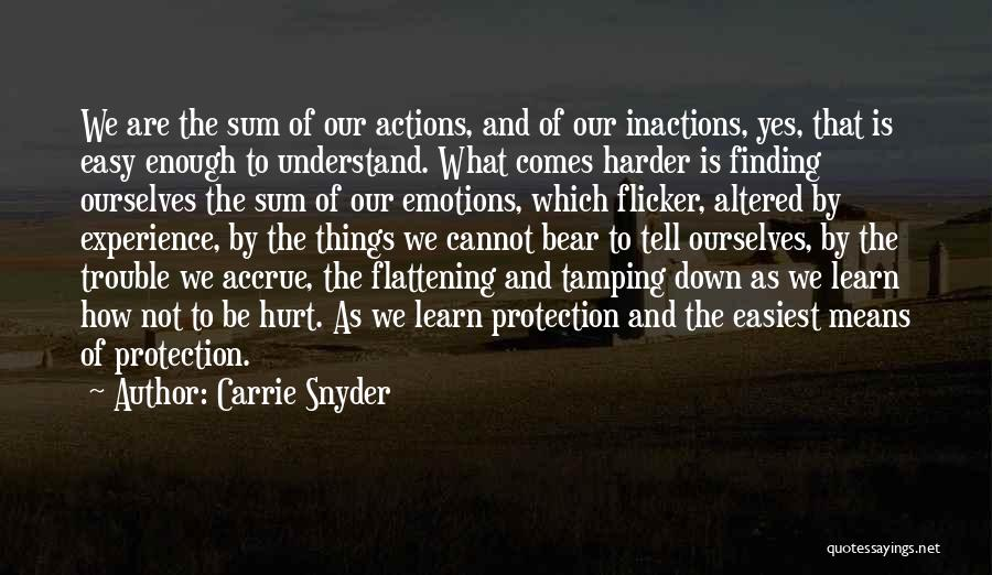 Hurt Ourselves Quotes By Carrie Snyder
