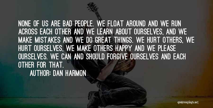 Hurt Ourselves Quotes By Dan Harmon