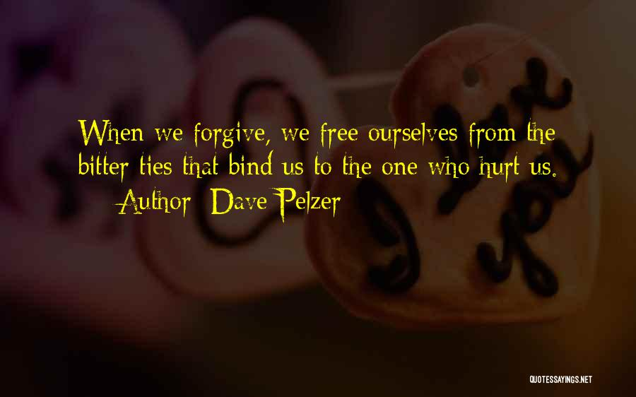 Hurt Ourselves Quotes By Dave Pelzer